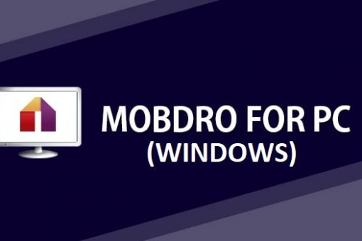 Mobdro for PC(windows 10/8.1/7) – Quick Installation guide